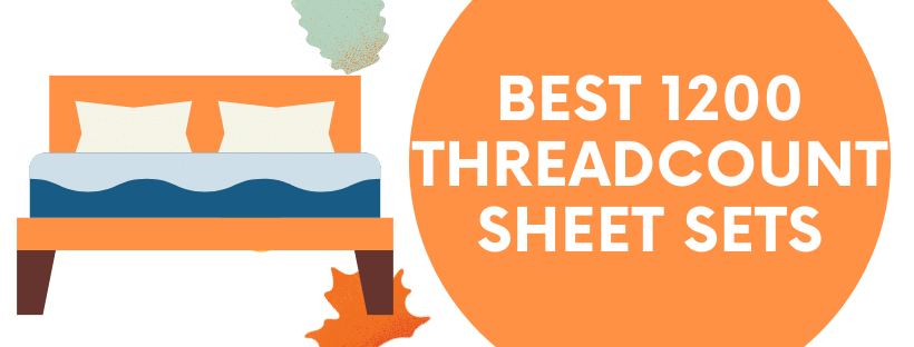 Best 1200 ThreadCount Sheets Sets