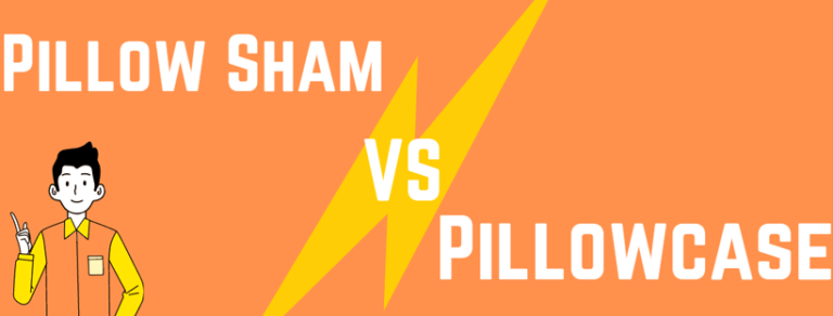 The Difference Between a Pillow Sham and Pillowcase ​